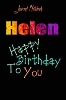 Helen: Happy Birthday To you Sheet 9x6 Inches 120 Pages with bleed - A Great Happybirthday Gift