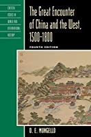 The Great Encounter of China and the West, 1500-1800 (Critical Issues in World and International History)