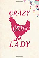 "Crazy Chicken Lady: Blank Lined Journal Notebook, 6"" x 9"", Chicken journal, Chicken notebook, Ruled, Writing Book, Notebook for Chicken lovers, Chicken Gifts"