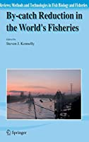 By-catch Reduction in the World's Fisheries (Reviews: Methods and Technologies in Fish Biology and Fisheries)