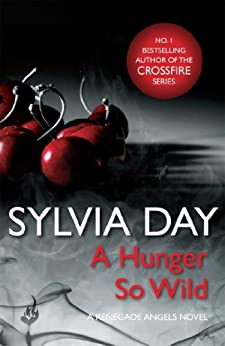 A Hunger So Wild (A Renegade Angels Novel) by [Day, Sylvia]