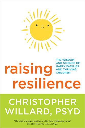 Raising resilience the wisdom and science of happy families and raising resilience the wisdom and science of happy families and thriving children by willard fandeluxe Gallery
