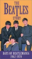 The Beatles Story - Days of Beatlemania 1962-1970 [VHS] [並行輸入品]