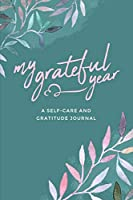 My Grateful Year: A Self-Care and Gratitude Journal | Watercolor Theme