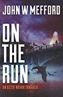 ON THE RUN (An Ozzie Novak Thriller)