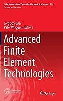 Advanced Finite Element Technologies (CISM International Centre for Mechanical Sciences)