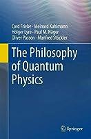The Philosophy of Quantum Physics【洋書】 [並行輸入品]