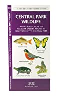 Central Park Wildlife: An Introduction to Familiar Species Found in New York's Central Park (Pocket Naturalist Guide)