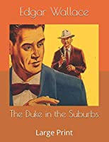 The Duke in the Suburbs: Large Print