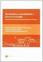 Bioclimática, sostenibilidad y ahorro de energía : manual de técnicas de acondicionamiento térmico