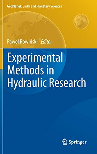 Download Experimental Methods in Hydraulic Research (GeoPlanet: Earth and Planetary Sciences) 3642174744