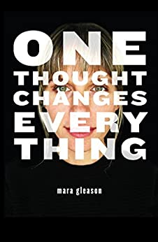 One Thought Changes Everything by [Gleason, Mara]
