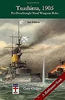 Tsushima, 1905: Pre-Dreadnought Naval Battle Miniatures Rules (Battlegame Book)