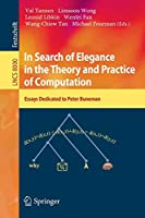 In Search of Elegance in the Theory and Practice of Computation: Essays dedicated to Peter Buneman (Lecture Notes in Computer Science)