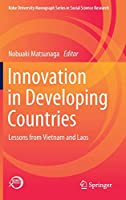 Innovation in Developing Countries: Lessons from Vietnam and Laos (Kobe University Monograph Series in Social Science Research)
