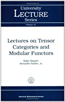 Lectures on Tensor Categories and Modular Functors (University Lecture Series) by Bojko Bakalov Alexander Kirillov Jr(2000-11-20)