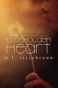 A Beholden Heart by [M. L. Steinbrunn]