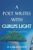 A Poet Writes with GuruÕs Light (Second Edition)