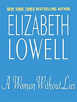 A Woman Without Lies by [Lowell, Elizabeth]