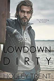 Lowdown Dirty by [Trent, Holley]