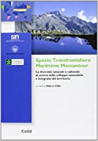 Spazio transfontaliero Marittime Mercantour. La diversità naturale e culturale al centro dello sviluppo sostenibile e integrato del territorio