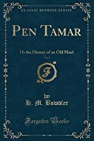 Pen Tamar, Vol. 2: Or the History of an Old Maid (Classic Reprint)