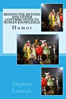 Behind the Beyond and Other Contributions to Human Knowledge: Humor [並行輸入品]