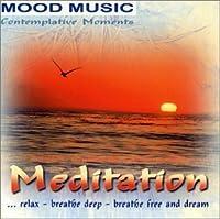 Mood Music - Contemplative Moments - Meditation
