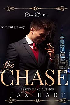 DOM DIARIES : THE CHASE: A Billionaire searches for love. by [Hart, Jax]