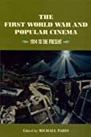 The First World War and Popular Cinema: 1914 to the Present by Unknown(2000-02-01)