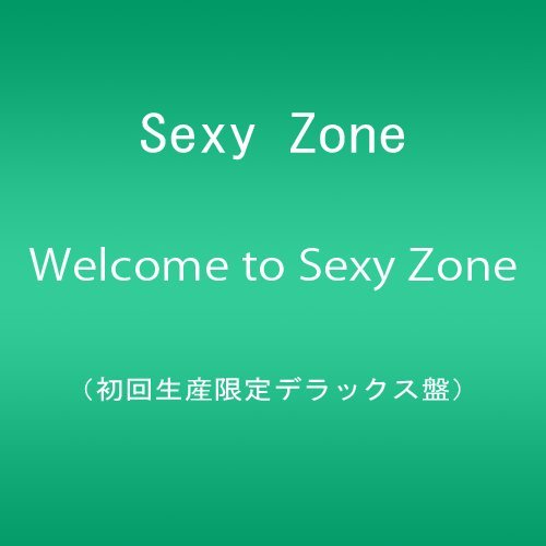 Welcome to Sexy Zone(初回生産限定デラックス盤)(DVD付)