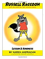 Russell Raccoon and His Martial Art Adventures Lesson 2: Kindness