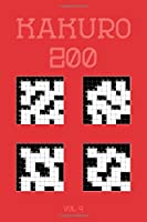 Kakuro 200 Vol 4: One of the oldest logic puzzles, Cross Sums Puzzle Book