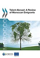 Talent Abroad: A Review of Moroccan Emigrants