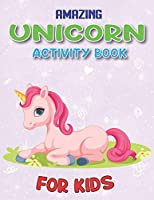 AMAZING UNICORN ACTIVITY BOOK FOR KIDS: Cute Beautiful Unicorn Activity Book For Kids | A Fun Kid Workbook Game For Learning, Coloring, Dot To Dot, Mazes, and More! unicorn gifts for little girls