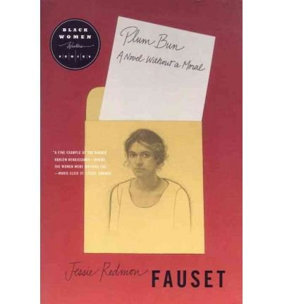 plum bun: a novel with a moral essay Jessie redmon fauset's novel plum bun is a narrative of african american self-hatred told through the life of the supporter angela murray and her household who are divided by colour.