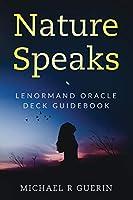 Nature Speaks: Lenormand Oracle Deck Guidebook