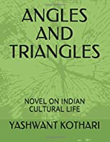 ANGLES AND TRIANGLES: NOVEL ON INDIAN CULTURAL LIFE