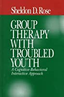 Group Therapy with Troubled Youth: A Cognitive-Behavioral Interactive Approach【洋書】 [並行輸入品]
