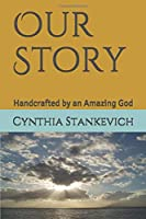 Our Story: Handcrafted by an Amazing God