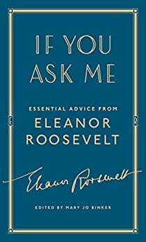 If You Ask Me: Essential Advice from Eleanor Roosevelt by [Roosevelt, Eleanor]
