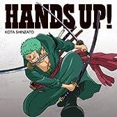 HANDS UP! (初回生産限定盤) (ロロノア・ゾロver.)