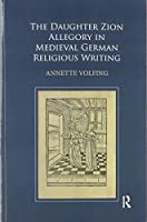 The Daughter Zion Allegory in Medieval German Religious Writing