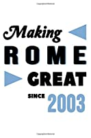 Making Rome Great Since 2003: College Ruled Journal or Notebook (6x9 inches) with 120 pages