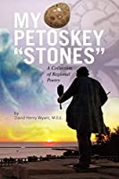 My Petoskey Stones: A Collection of Regional Poetry