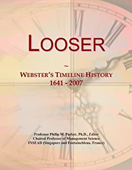 Looser: Webster's Timeline History, 1641 - 2007