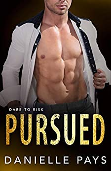 Pursued (Dare to Risk - A Romantic Suspense Series Book 2) by [Pays, Danielle]