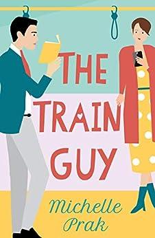 The Train Guy by [Prak, Michelle]
