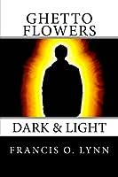 Ghetto Flowers: Dark & Light
