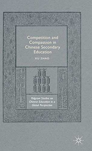Download Competition and Compassion in Chinese Secondary Education (Palgrave Studies on Chinese Education in a Global Perspective) 113747940X